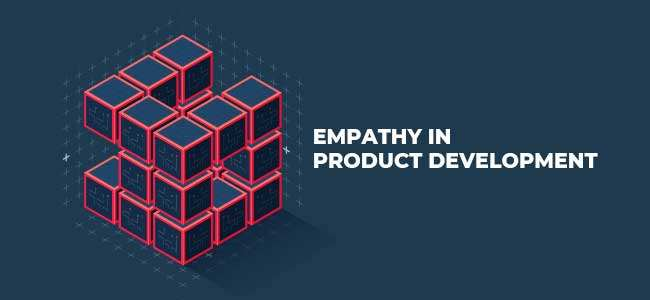 Empathy-in-Product-Development